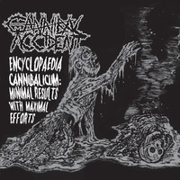 Cannibal Accident - Encyclopaedia Cannibalicum: Minimal Results With Maximal Efforts (new)