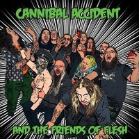 Cannibal Accident - And the Friends of Flesh (new)