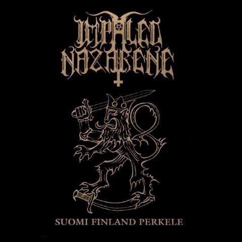 Impaled Nazarane - Suomi Finland Perkele (new)