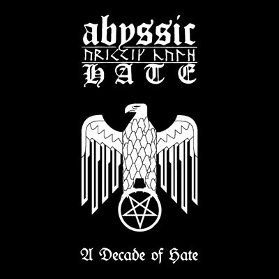 Abyssic Hate - A Decade of Hate (new)