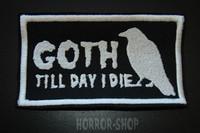 Goth till day I die -kangasmerkki