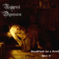 Nocturnal Depression - Soundtrack for a Suicide - Opus II (new)
