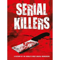 Serial Killers - A History of the World's Most Brutal Murderers (used)