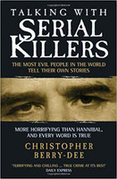 Talking with Serial Killers: The Most Evil People in the World Tell Their Own Stories (used)