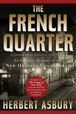 The French Quarter: An Informal History of the New Orleans Underworld (used)