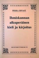 Ihmiskunnan alkuperäinen kieli ja kirjoitus (käytetty)