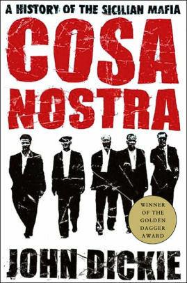 Cosa Nostra: A History of the Sicilian Mafia (used)