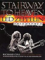 Stairway to Heaven: Led Zeppelin Uncensored (käytetty)
