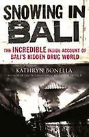 Snowing in Bali: The Incredible Inside Account of Bali's Hidden Drug World (used)