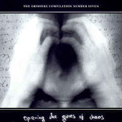 The Grimoire Compilation#7: Opening The Gates Of Chaos (CD, used)