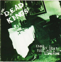 Dead Kings – King By Death....Fool For A Lifetime (CD, used)