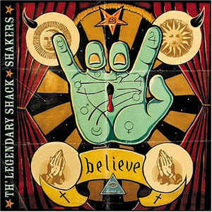 Th' Legendary ShackShakers - Believe (CD, used)