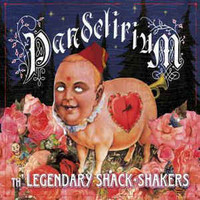 Th' Legendary ShackShakers - Pandelirium (CD, käytetty)