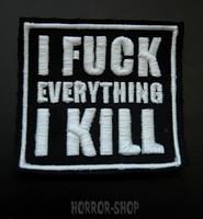 I Fuck Everything I Kill -kangasmerkki