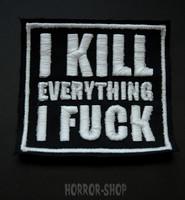 I kill everything I fuck -kangasmerkki
