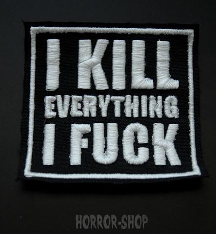 I kill everything I fuck -patch