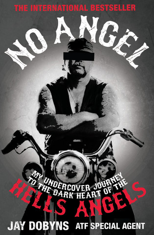 No Angel: My Undercover Journey to the Heart of the Hells Angels