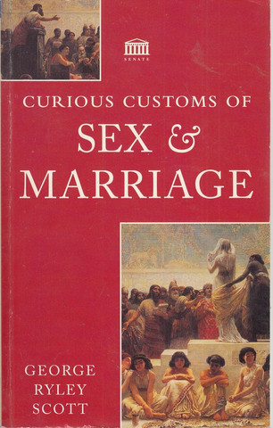 Curious Customs of Sex and Marriage