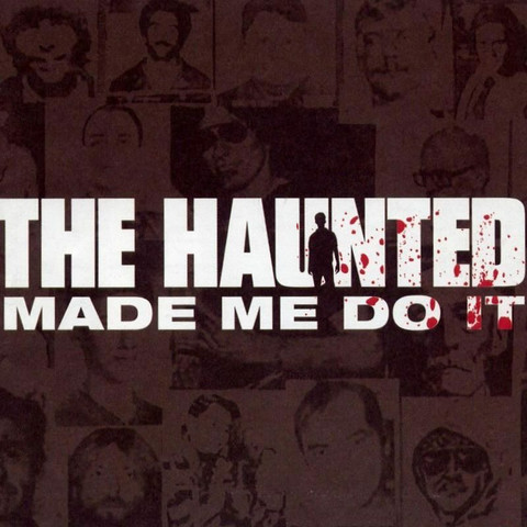 The Haunted - Made Me Do It (used)