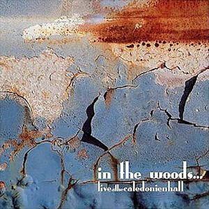 In The Woods - Liveat the Caledonienhall (used)