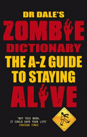 Dr Dale's Zombie Dictionary: The A-Z Guide to Staying Alive (käytetty)