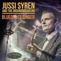Jussi Syren And The Groundbreakers: Bluegrass Singer (CD, used)
