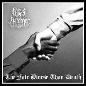 Thor's Hammer ‎– The Fate Worse Than Death (CD, used)