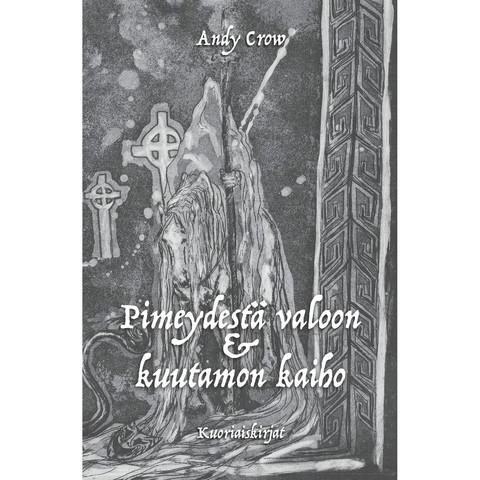 Andy Crow - Pimeydestä valoon & kuutamon kaiho (new)