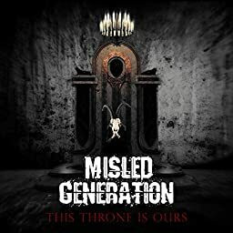 Misled Generation - This Throne is Ours (CD, new)