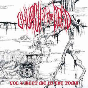 Church Of The Dead – Vol.4 Meet Me In The Tomb (CD, käytetty)