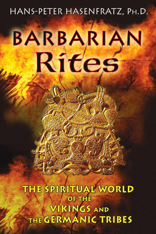 Barbarian Rites:The Spiritual World of the Vikings and the Germanic Tribes (käytetty)