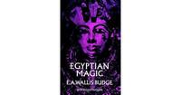 Egyptian Magic by E.A. Wallis Budge (käytetty)