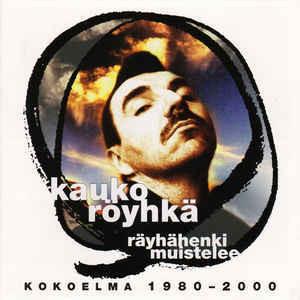 Kauko Röyhkä – Räyhähenki Muistelee (Kokoelma 1980–2000) (CD, used)