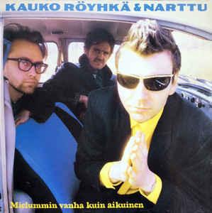Kauko Röyhkä & Narttu – Mielummin Vanha Kuin Aikuinen (CD, used)