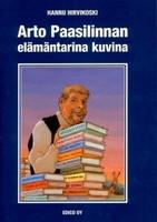 Hannu Hirvikoski : Arto Paasilinnan elämäntarina kuvina (Käytetty)