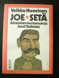 Veikko Huovinen: JOE-SETÄ: AIKALAISEN KERTOMUKSIA JOSEF STALINISTA (käytetty)