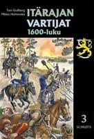 Tom Gullberg & Mikko Huhtamies : Itärajan vartijat 1600-luku (käytetty)