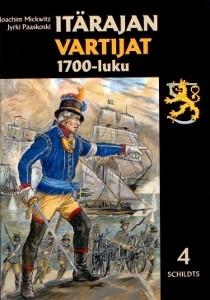 Joachim Mickwitz & Jyrki Paaskoski - Itärajan vartijat 1700-luku (käytetty)