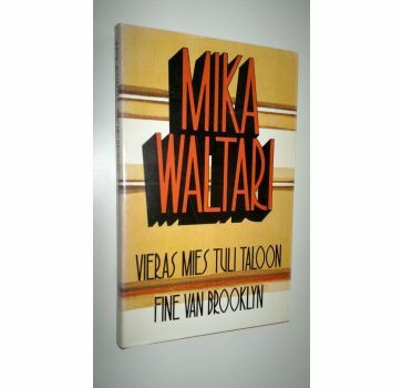 Mika Waltari : Vieras mies tuli taloon ; Fine van Brooklyn (used)