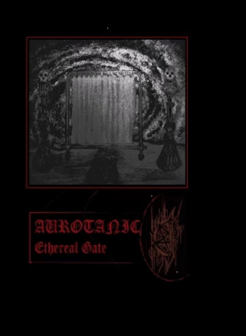 Aurotanic Ethereal Gate EP (new)