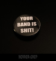 Your band is shit -button