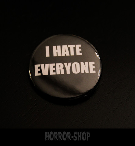 I hate everyone -button