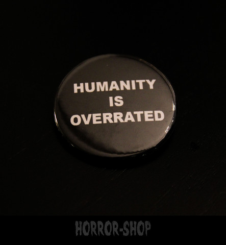 Humanity is overrated -button