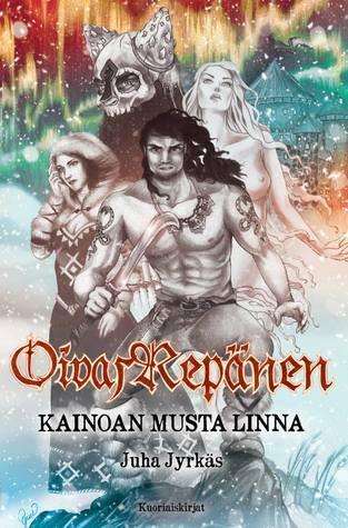 Juha Jyrkäs - Oivas Repänen: Kainoan musta linna (uusi)