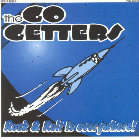 The Go Getters – Rock & Roll Is Everywhere CD (new)