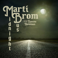 Marti Brom & Her Rancho Notorious – Midnight Bus CD (new)