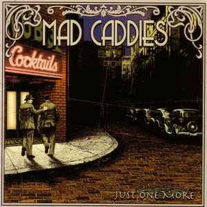 Mad Caddies – Just One More CD (used)