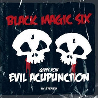 Black Magic Six - Evil Acupunction CD (new)