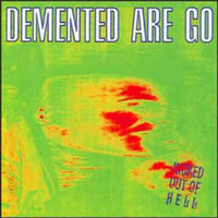 Demented Are Go ‎– Kicked Out Of Hell CD (new)