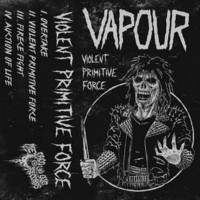 Vapour  ‎– Violent Primitive Force (C-cass)
